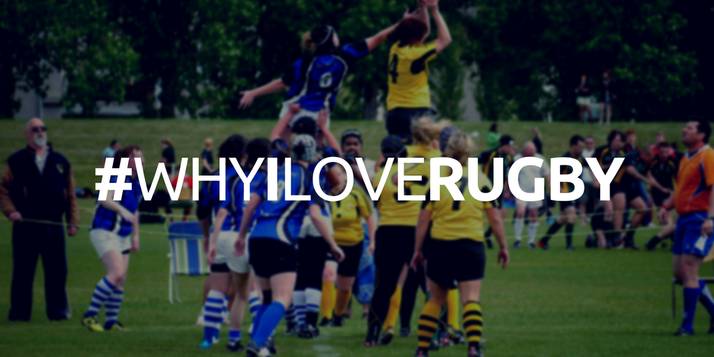 #WhyILoveRugby